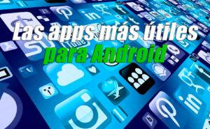 las apps más útiles para android