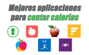mejores aplicaciones para contar calorías android