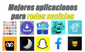 mejores aplicaciones para redes sociales android