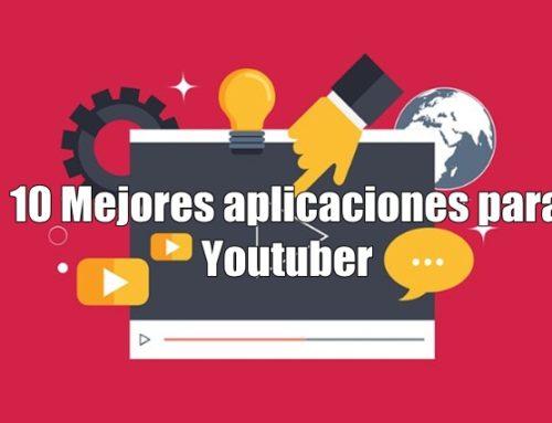 10 Mejores aplicaciones para YouTuber