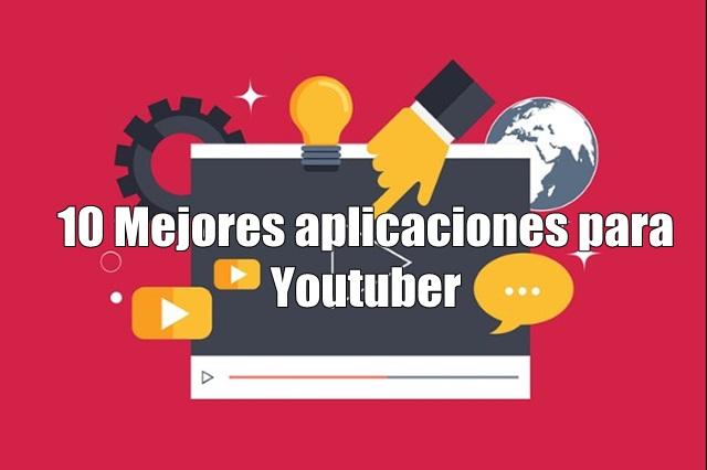 conoce-las-10-mejores-aplicaciones-para-youtuber