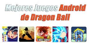 mejores juegos android dragón ball