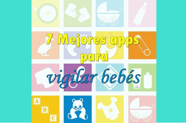 7 mejores apps para vigilar bebes