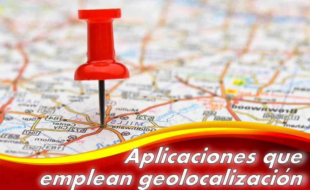 aplicaciones que emplean la geolocalización