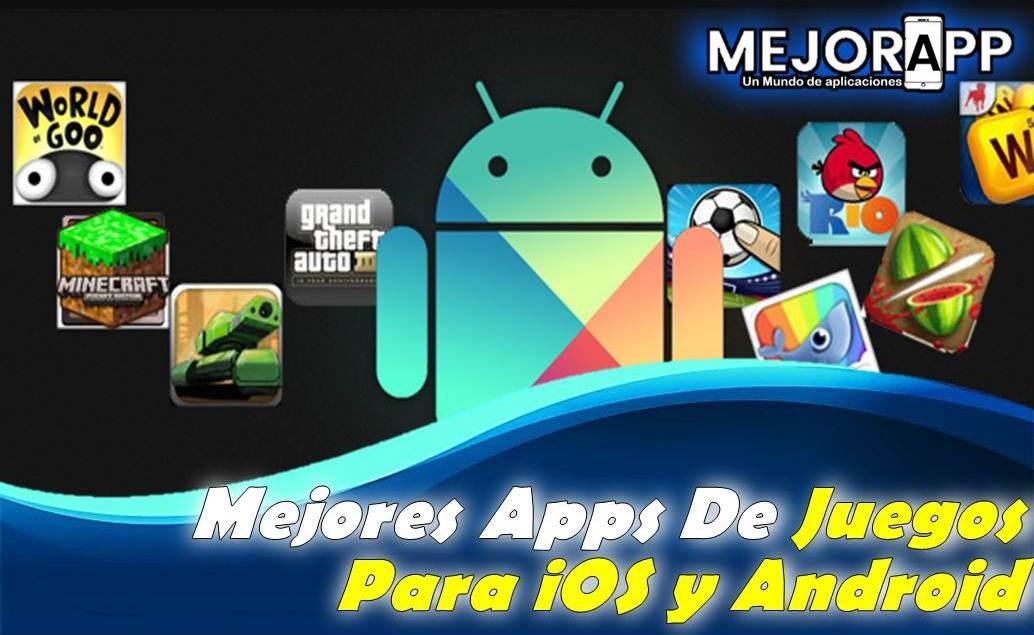 Mejores Apps De Juegos Para iOS y Android